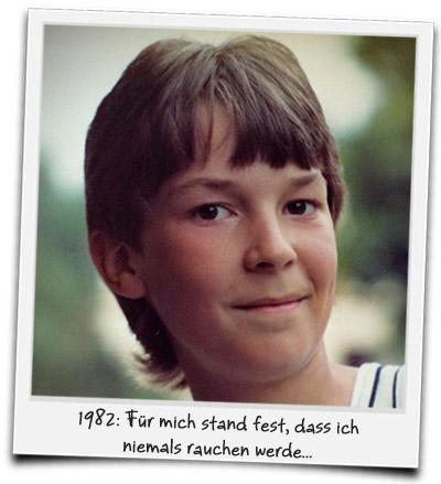 1982: Für mich stand fest, dass ich niemals rauchen werde...